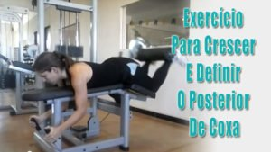 Exercício para crescer e definir o posterior de coxa- [Mesa Flexora]