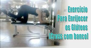 Exercício Para Enrijecer os Glúteos – [Cross Over com banco]