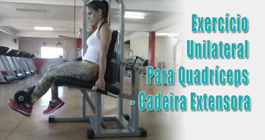 Exercício unilateral para quadríceps - Cadeira extensora