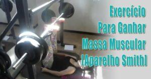 Exercício Para Ganhar Massa Muscular [Aparelho Smith]