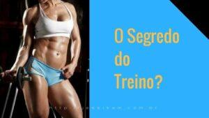 Saiba em 8 Passos o segredo do Treino Para Ganhar Massa Muscular – Parte 2